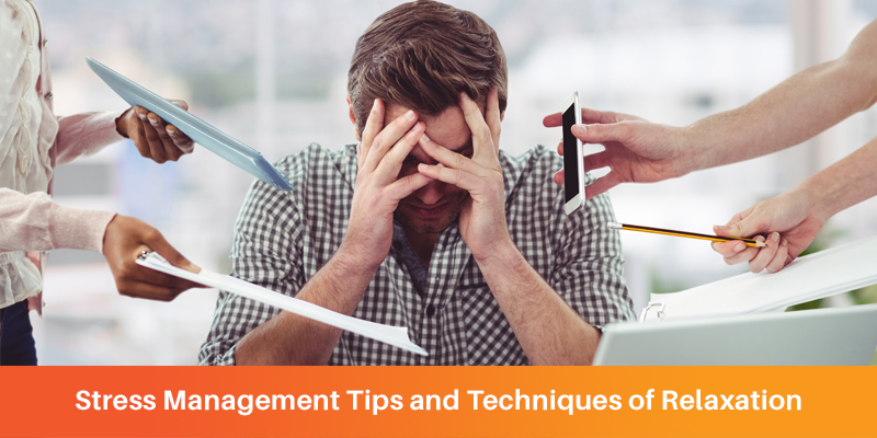 Stress Management Tips and Techniques of Relaxation