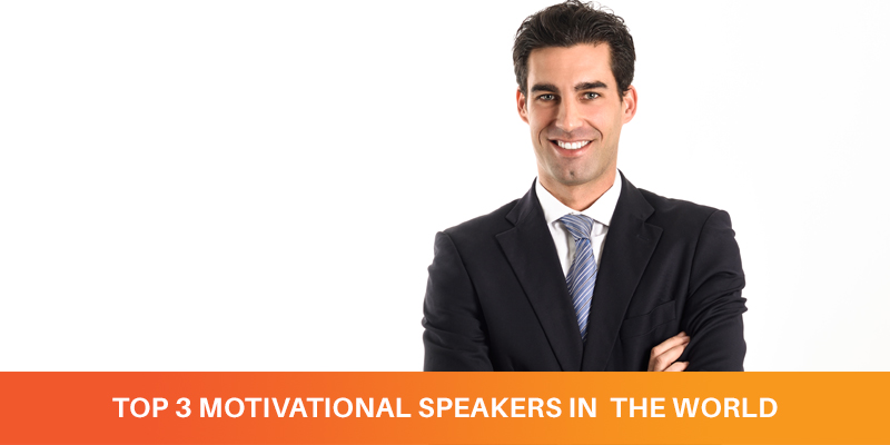 TOP 3 MOTIVATIONAL SPEAKERS IN THE WORLD